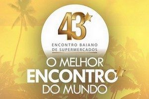 43º ENCONTRO BAIANO DE SUPERMERCADOS